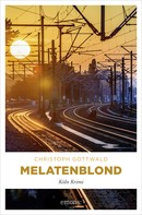 Christoph Gottwald: Melatenblond ★★★★★