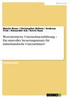 Martin Roser: Wertorientierte Unternehmensführung – Ein sinnvoller Steuerungsansatz für mittelständische Unternehmen?