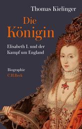 Die Königin - Elisabeth I. und der Kampf um England