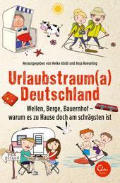 Urlaubstrauma Deutschland - Wellen, Berge, Bauernhof - warum es zu Hause doch am schrägsten ist