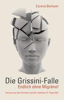 Carena Barkawi: Die Grissini-Falle. Endlich ohne Migräne! ★★★★