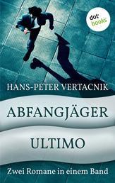 Abfangjäger & Ultimo - Zwei Romane in einem Band