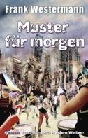 Frank Westermann: Muster für morgen