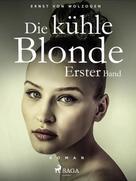 Ernst von Wolzogen: Die kühle Blonde Bd. 1