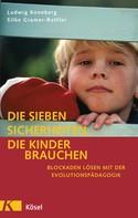 Ludwig Koneberg: Die sieben Sicherheiten, die Kinder brauchen ★★★★