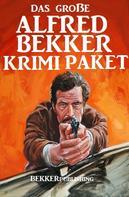 Alfred Bekker: Das große Alfred Bekker Krimi Paket