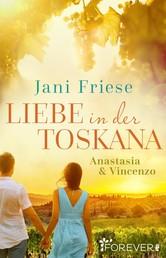 Liebe in der Toskana - Anastasia & Vincenzo