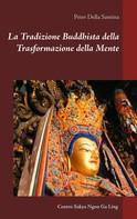 Peter Della Santina: La Tradizione Buddhista della Trasformazione della Mente