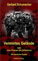 Gerhard Schumacher: Vermintes Gelände