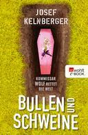 Josef Kelnberger: Bullen und Schweine ★★★