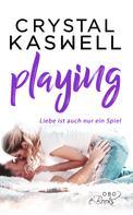 Crystal Kaswell: Playing