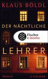 Der nächtliche Lehrer - Roman