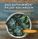 Mickey Trescott: Das Autoimmun-Paleo-Kochbuch