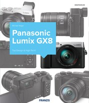 Kamerabuch Panasonic Lumix GX8 - Top-Design & High-Tech!