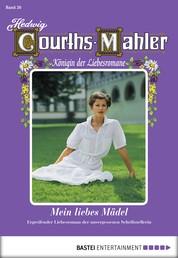 Hedwig Courths-Mahler - Folge 026 - Mein liebes Mädel
