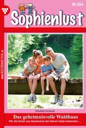 Sophienlust 354 – Familienroman - Das geheimnisvolle Waldhaus