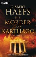 Gisbert Haefs: Die Mörder von Karthago ★★★★