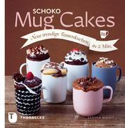 Schoko Mug Cakes - Neue trendige Tassenkuchen in 5 Minuten