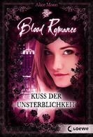 Alice Moon: Blood Romance 1 - Kuss der Unsterblichkeit ★★★
