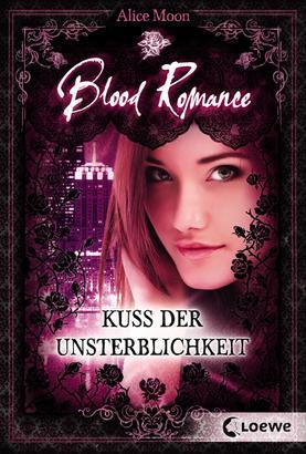 Blood Romance (Band 1) - Kuss der Unsterblichkeit