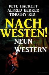 Nach Westen! Neun Western - Cassiopeiapress Spannung