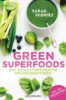 Sarah Schocke: Green Superfoods ★★