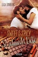Lisa Torberg: Sweet & Spicy: So schmeckt Liebe ★★★★