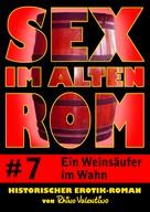 Rhino Valentino: Sex im alten Rom 7 - Ein Weinsäufer im Wahn ★★★★
