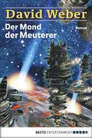 David Weber: Der Mond der Meuterer ★★★★