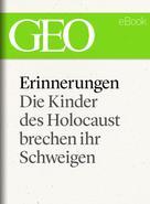 GEO Magazin: Erinnerungen: Die Kinder des Holocaust brechen ihr Schweigen (GEO eBook) ★★★★