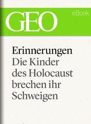 Erinnerungen: Die Kinder des Holocaust brechen ihr Schweigen (GEO eBook)
