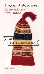 Echo eines Freundes - Ein Elling-Roman