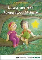 Laura und der Freundschaftsbaum - Band 6