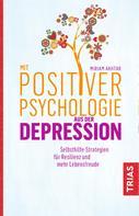 Miriam Akhtar: Mit Positiver Psychologie aus der Depression ★★★★★
