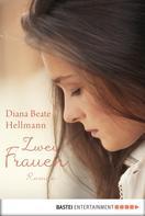 Diana Beate Hellmann: Zwei Frauen ★★★★