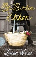Luisa Weiss: My Berlin Kitchen ★★★★