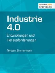 Industrie 4.0 - Entwicklungen und Herausforderungen