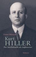 Daniel Münzner: Kurt Hiller