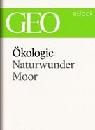 : Ökologie: Naturwunder Moor (GEO eBook Single) ★★★★★