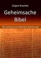 Jürgen Kramke: Geheimsache Bibel