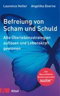 Laurence Heller: Befreiung von Scham und Schuld