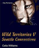 Celia Williams: Wild Territories V - Seattle Connections ★★★★★