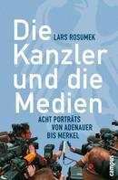 Lars Rosumek: Die Kanzler und die Medien