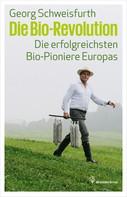 Georg Schweisfurth: Die Bio-Revolution ★★★★