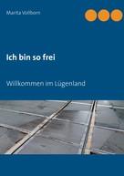 Marita Vollborn: Ich bin so frei