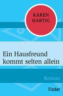 KarIn Hartig: Ein Hausfreund kommt selten allein ★★★★★