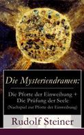 Rudolf Steiner: Die Mysteriendramen: Die Pforte der Einweihung + Die Prüfung der Seele (Nachspiel zur Pforte der Einweihung) ★★★★★