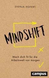 Mindshift - Mach dich fit für die Arbeitswelt von morgen