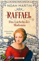 Noah Martin: Raffael - Das Lächeln der Madonna ★★★★