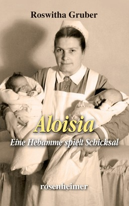 Aloisia - Eine Hebamme spielt Schicksal